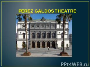 PEREZ GALDOS THEATRE