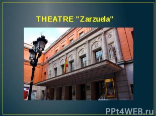 """THEATRE """"Zarzuela"""""""