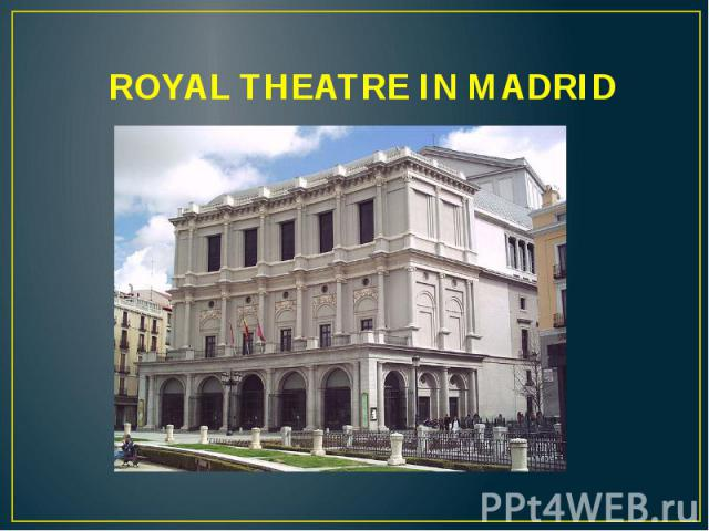 ROYAL THEATRE IN MADRID