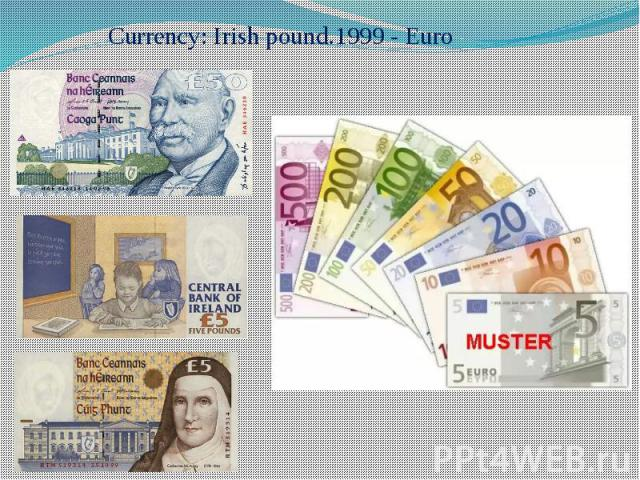Currency: Irish pound.1999 - Euro Currency: Irish pound.1999 - Euro