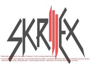 "Skrillex was nominated for five awards ""Grammy"" in 2011, including «Be"
