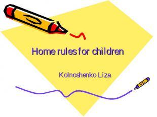 Home rules for children Kolnoshenko Liza