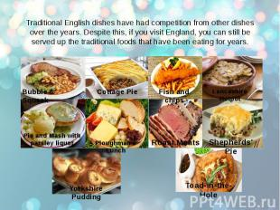 Traditional English dishes have had competition from other dishes over the years