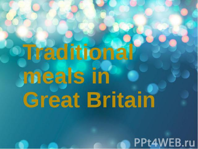 Traditional meals in Great Britain