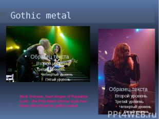 Gothic metal Nick Holmes, lead singer of Paradise Lost - the first band whose st