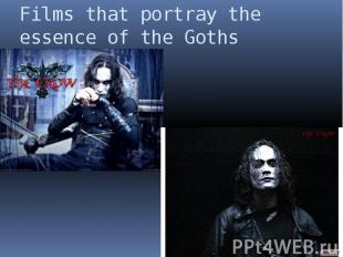 Films that portray the essence of the Goths