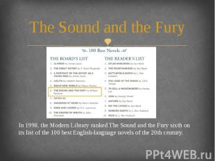 The Sound and the Fury In 1998, the Modern Library ranked The Sound and the Fury