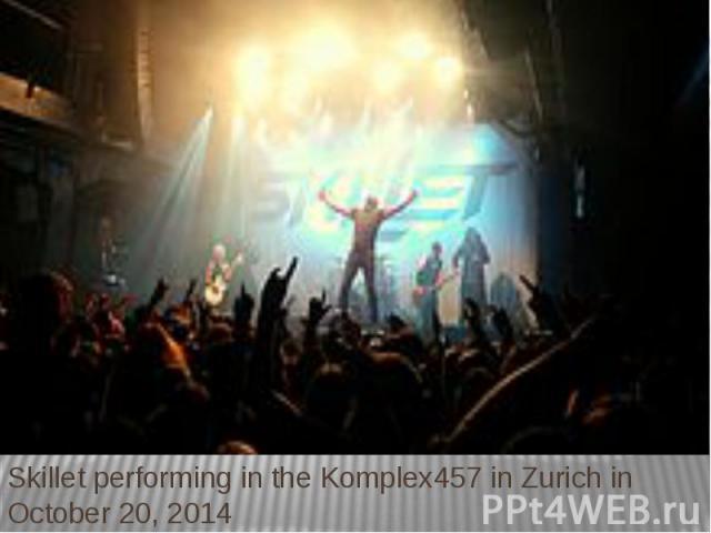 Skillet performing in the Komplex457 in Zurich in October 20, 2014