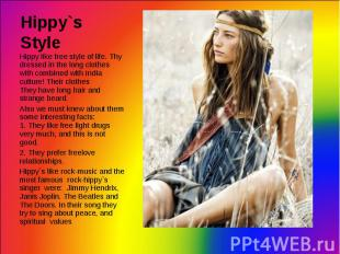 Hippy like free style of life. Thy dressed in the long clothes with combined wit