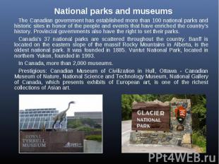 National parks and museums National parks and museums The Canadian government ha