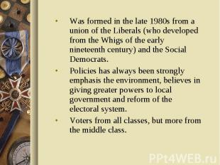 Was formed in the late 1980s from a union of the Liberals (who developed from th