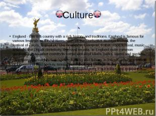 Culture England - this is a country with a rich history and traditions. England