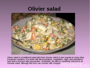 Olivier salad Olivier salad is a traditional salad dish from Russia, which is al