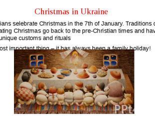 Christmas in Ukraine Ukrainians selebrate Christmas in the 7th of January. Tradi