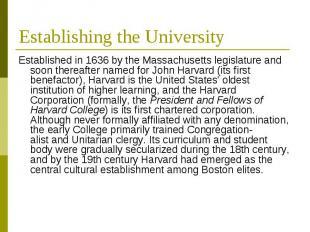 Establishing the University Established in 1636 by theMassachusetts legisl
