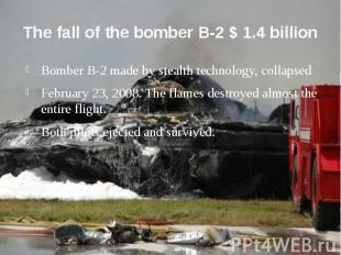 The fall of the bomber B-2 $ 1.4 billion Bomber B-2 made by stealth technology,