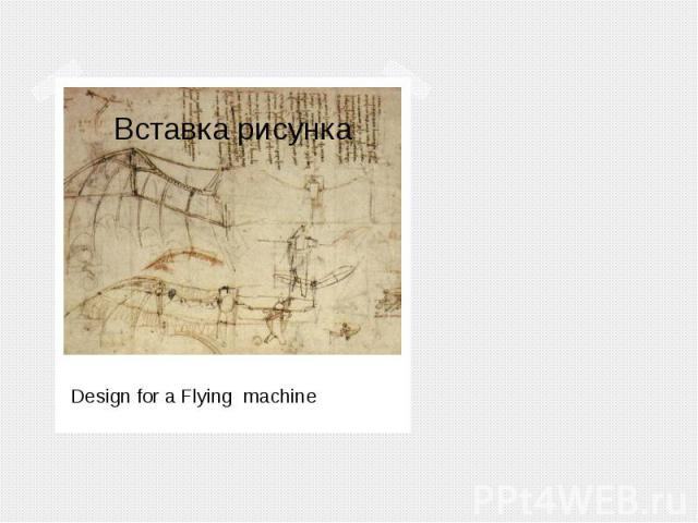 Design for a Flying machine Design for a Flying machine