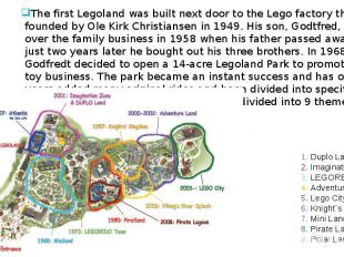 History The first Legoland was built next door to the Lego factory that was foun