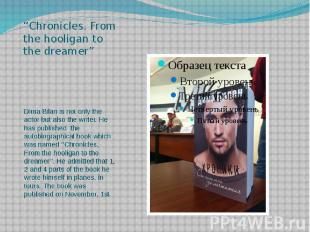 """""""Chronicles. From the hooligan to the dreamer"""" Dima Bilan is not only the actor"""
