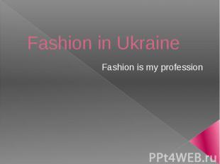 Fashion in Ukraine Fashion is my profession