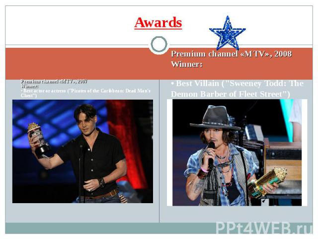 """Premium channel «MTV», 2007 Winner: • Best actor or actress (""""Pirates of the Caribbean: Dead Man's Chest"""")"""