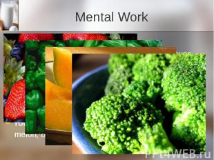 Mental Work Vitamin C Vitamin Chelps the body maintain healthy tissues and