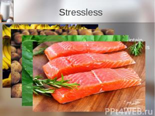 Stressless Potassium Potassium is an essential nutrient used to maintain fluid a
