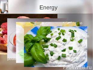 Energy Protein Protein is a macro nutrient composed of amino acids that is neces
