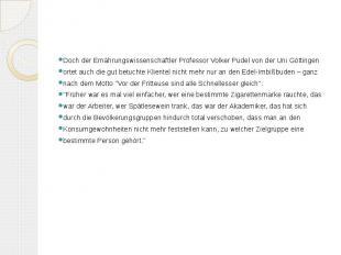 Doch der Ernährungswissenschaftler Professor Volker Pudel von der Uni Göttingen