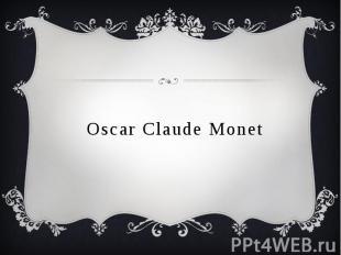 Oscar Claude Monet