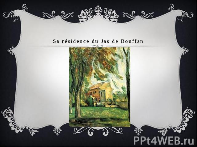 Sa résidence du Jas de Bouffan