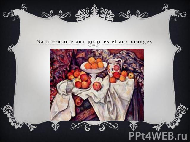 Nature-morte aux pommes et aux oranges