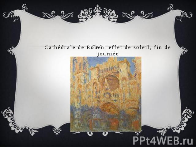 Cathédrale de Rouen, effet de soleil, fin de journée