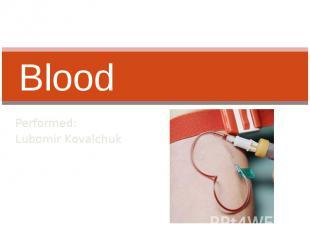 Blood Performed: Lubomir Kovalchuk