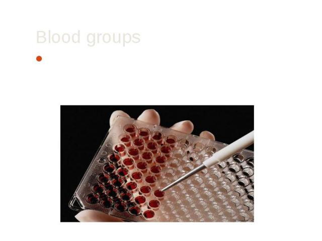 Blood groups Blood group - a classification of blood for the presence or absence of certain inherited antigens on the surface of red blood cells.