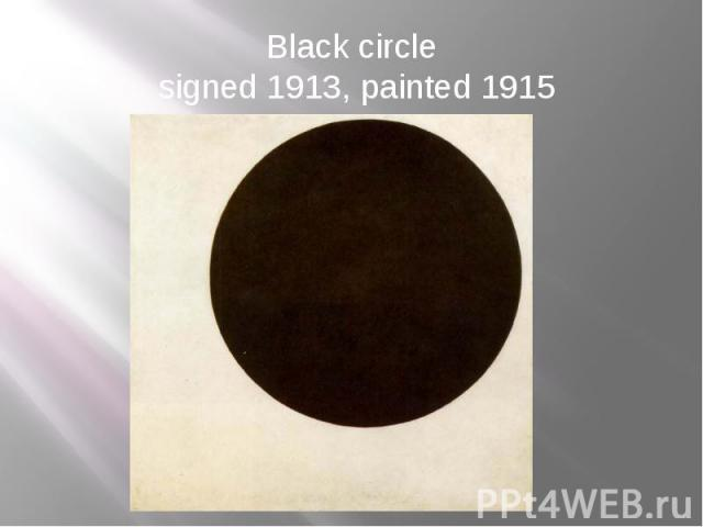 Black circle signed 1913, painted 1915