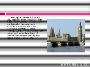 The capital of Great Britain is a very popular city for tourists not only in his