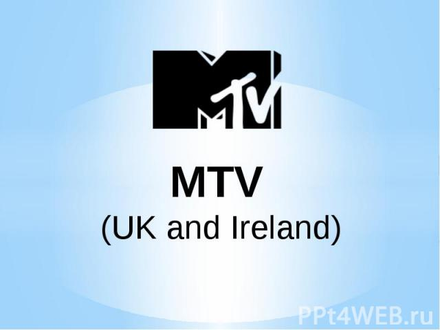 MTV  (UK and Ireland)