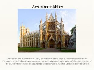 Westminster Abbey Within the walls of Westminster Abbey coronation of all the ki