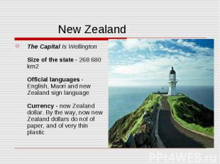 New Zealand The Capital Is Wellington Size of the state - 268 680 km2 Official l