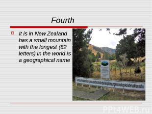 Fourth It is in New Zealand has a small mountain with the longest (82 letters) i