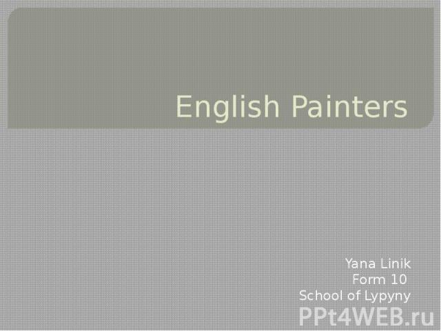 English Painters Yana Linik Form 10 School of Lypyny