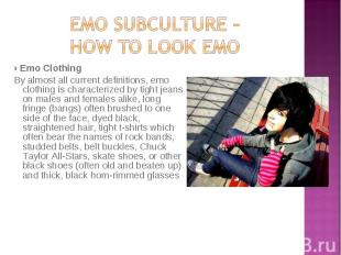 › Emo Clothing › Emo Clothing By almost all current definitions, emo clothing is