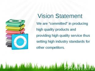 """Vision Statement We are """"committed"""" in producing high quality products and provi"""