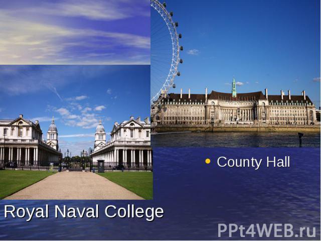 Royal Naval College County Hall