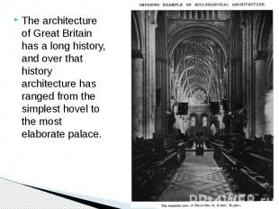 The architecture of Great Britain has a long history, and over that history arch