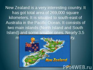 New Zealand is a very interesting country. It has got total area of 269,000 squa