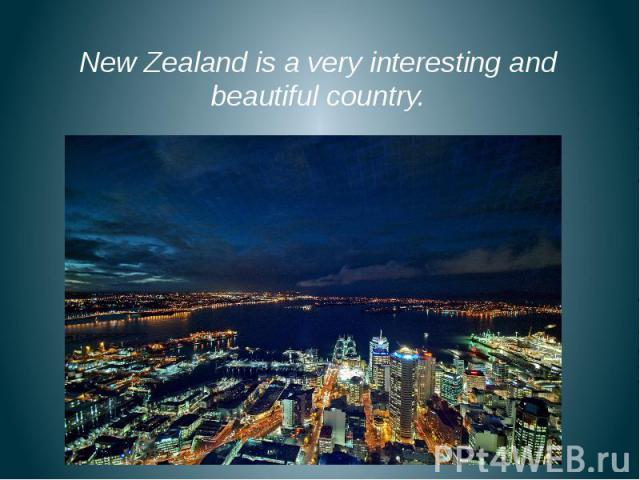 New Zealand is a very interesting and beautiful country. New Zealand is a very interesting and beautiful country.