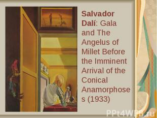 Salvador Dalí: Gala and The Angelus of Millet Before the Imminent Arrival of the