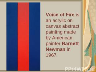 Voice of Fire is an acrylic on canvas abstract painting made by American painter